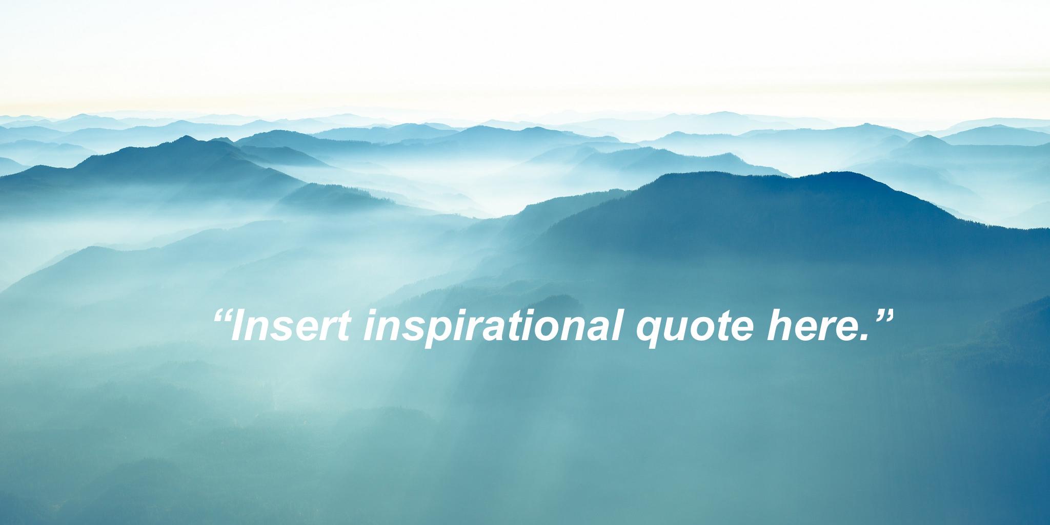 No. More. Inspirational. Quotes.